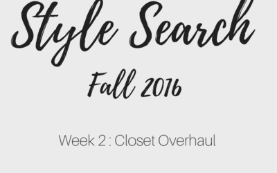 [Style Search] Week 2: The Closet Overhaul