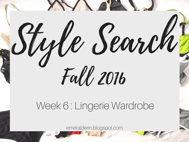[Style Search]: Week 6 Lingerie Wardrobe