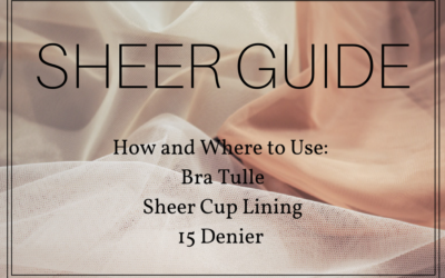 Sheer Guide: Bra Tulle, Sheer Cup Lining & 15 Denier