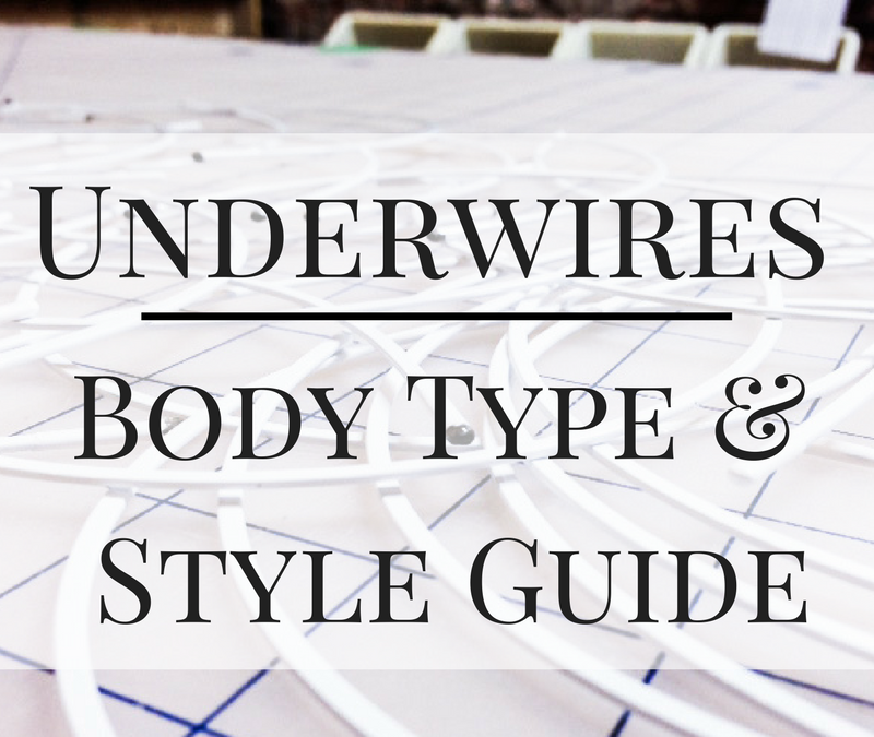Underwires: Body Type & Style Guide
