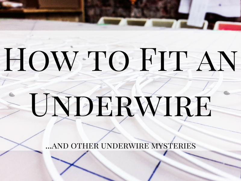 How To Fit Your Underwire …and other underwire mysteries