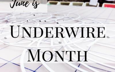 June Is Underwire Month!