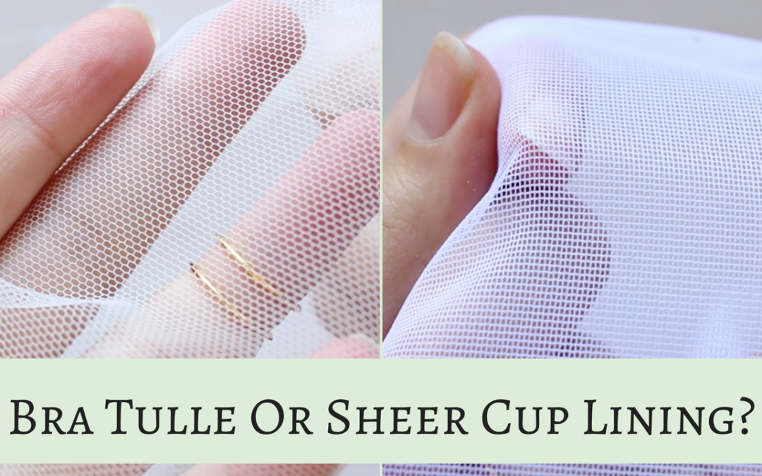 Everything You Want to Know About Bra Tulle & Sheer Cup Lining | Vlog
